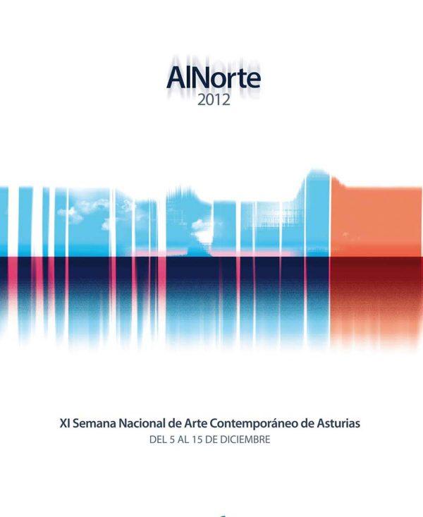 XI SEMANA NACIONAL DE ARTE CONTEMPORÁNEO DE ASTURIAS <br> ALNORTE 2012